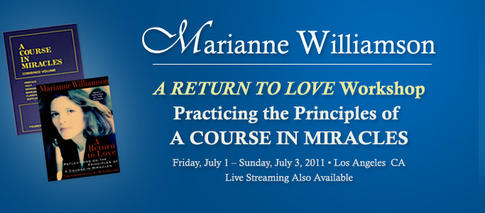 A Return to Love/A Course in Miracles Workshop July 1-3, 2011