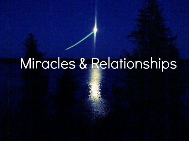Miracles and Relationships