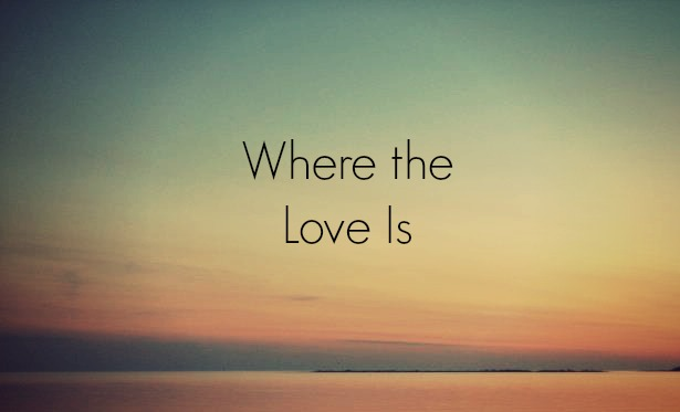 Where the Love Is